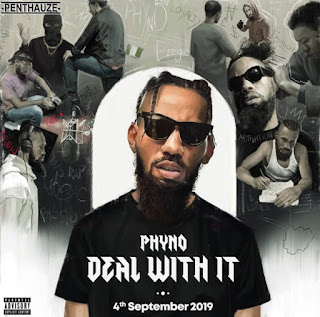 """Indigenous Rapper Phyno Finally Announce To Release Date Of His New Body Of Work Album Which He Named """"Deal With It"""" And Is Set To Drop September 4 2019."""