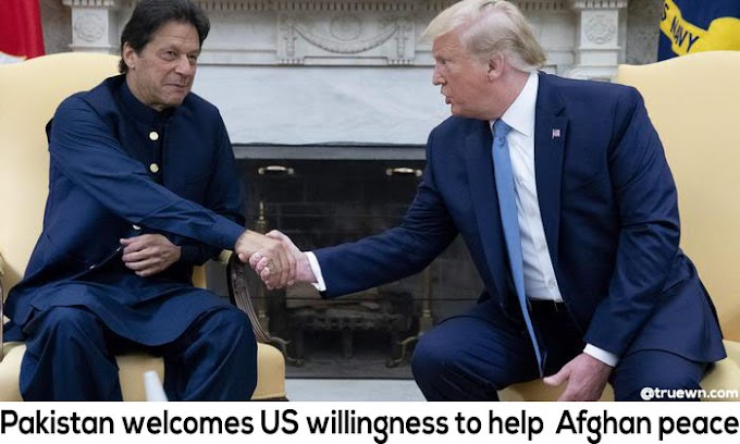 Pakistan welcomes US willingness to help  Afghan peace