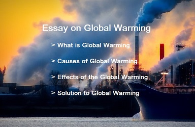 Essay on Global Warming | Causes, Effects and Solution of Global Warming, Global Warmig