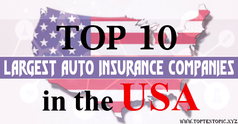 Top Ten Largest Auto Insurance Companies in USA