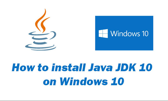 How to Install Java JDK 10 on Windows 10