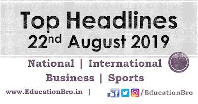 Top Headlines 22nd August 2019: EducationBro