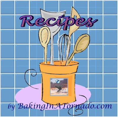 Recipes by BakingInATornado.com
