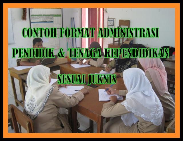 Contoh Format Administrasi Pendidik Dan Tenaga Kependidikan Sesuai Juknis