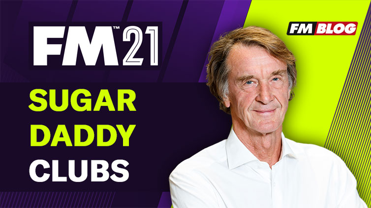 Sugar Daddy Clubs in Football Manager 2021