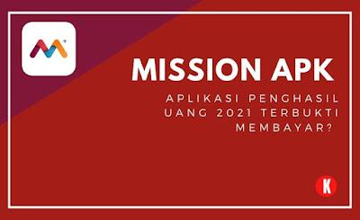 Mission Apk, Aplikasi Penghasil Uang 2021 Terbukti Membayar?