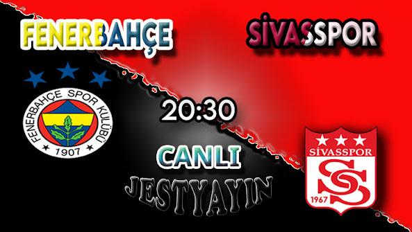 Fenerbahçe – Sivasspor canlı maç izle