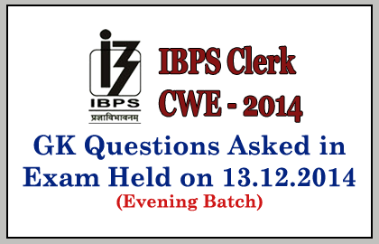 GK Questions asked in IBPS Clerk CWE 2014