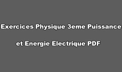 Exercices Physique 3eme Puissance et Energie Electrique PDF