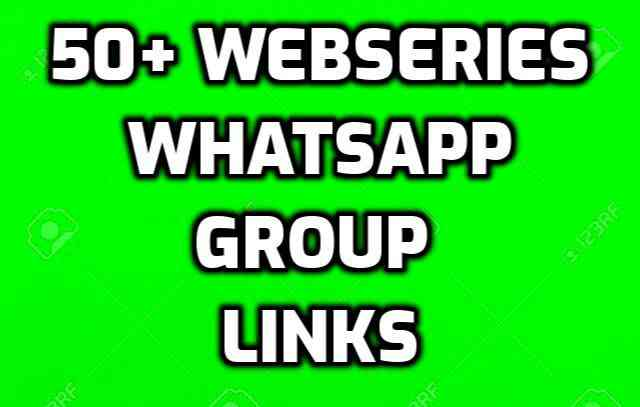 Web Series Whatsapp group link | 50+| |2020|