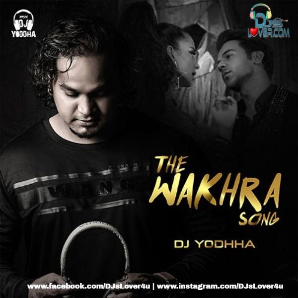 The Wakhra Song Remix DJ Yoddha