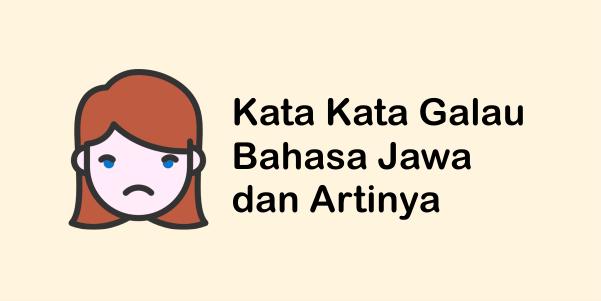 Kata Kata Galau Bahasa Jawa Beserta Artinya Kata