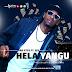 DOWNLOAD: Lord Eyes - Hela Yangu (mp3)