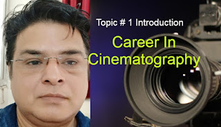 Opportunity to start a career in Cinematography सिनेमैटोग्राफी कैरियर