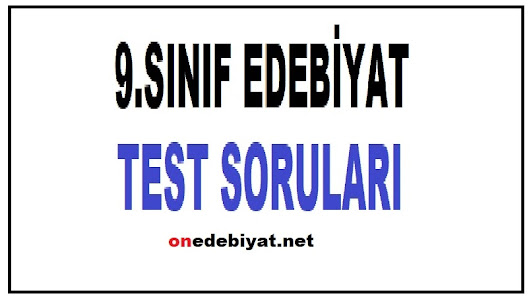9.SINIF TÜRK DİLİ ve EDEBİYATI TESTLERİ