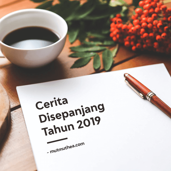 Cerita Disepanjang Tahun 2019