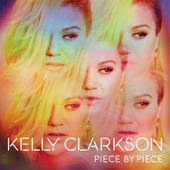 Kelly Clarkson Piece By Piece Lyrics