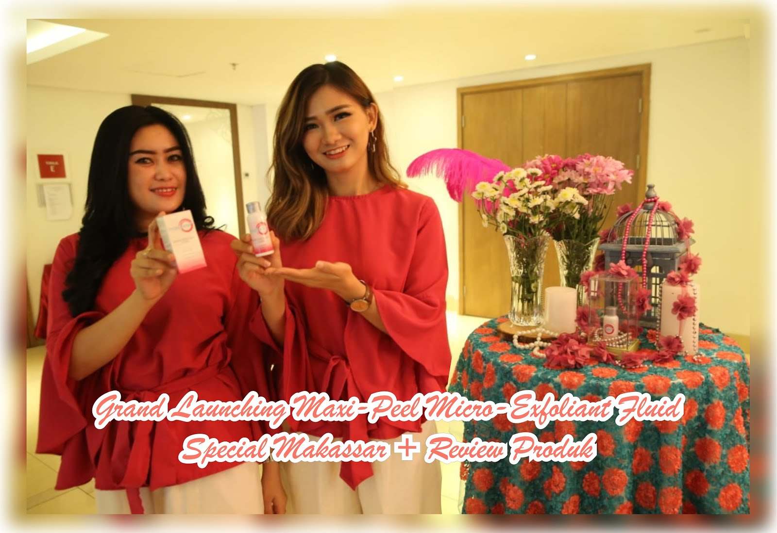 Grand Launching Maxi-Peel Micro-Exfoliant Fluid Special Makassar + Review Produk