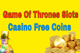 Game Of Thrones Slots free Coins - Daily free Coins Link 2021
