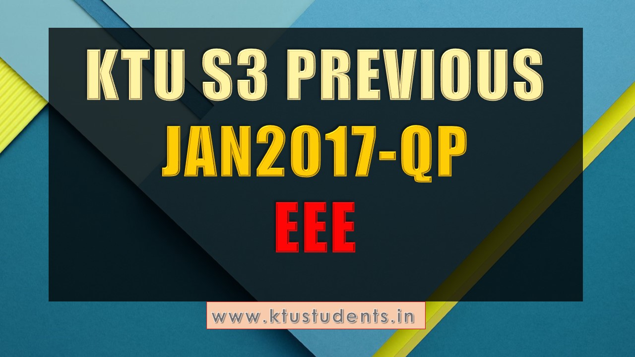 S3 Eee Previous Question Papers Regular Exam January 2017 Ktu Analog Electronic Circuits Textbook Pdf Btech Third Semester Examination January17 Bank Electrical And Electronics Engineering