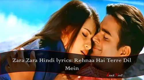 Zara-Zara-Hindi-lyrics-Rehnaa-Hai-Terre-Dil-Mein