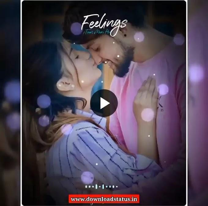 Best Love Feelings Status Video Download - Love Whatsapp Status Video