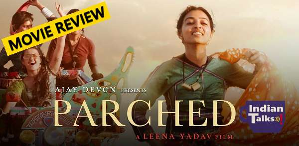 Parched Movie Review Rating