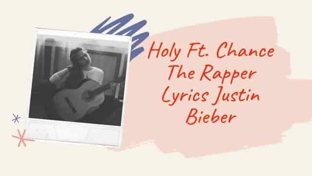 Holy Ft. Chance The Rapper Lyrics Justin Bieber