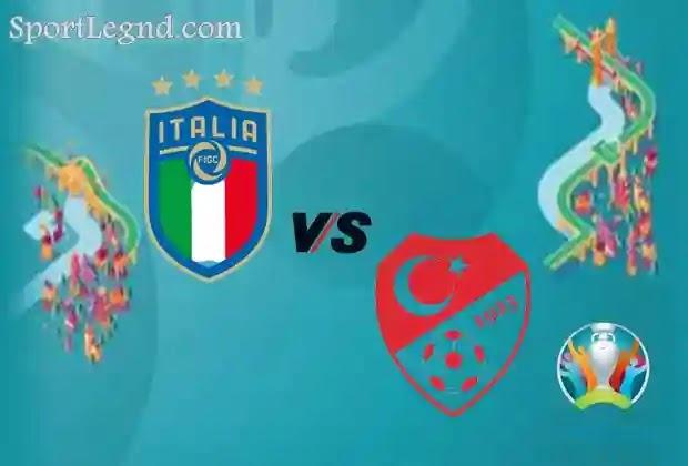 اهداف مباراة ايطاليا وتركيا اليوم,مباريات يورو 2020