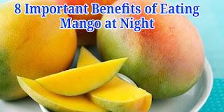 8 Important Benefits of Eating Mango at Night
