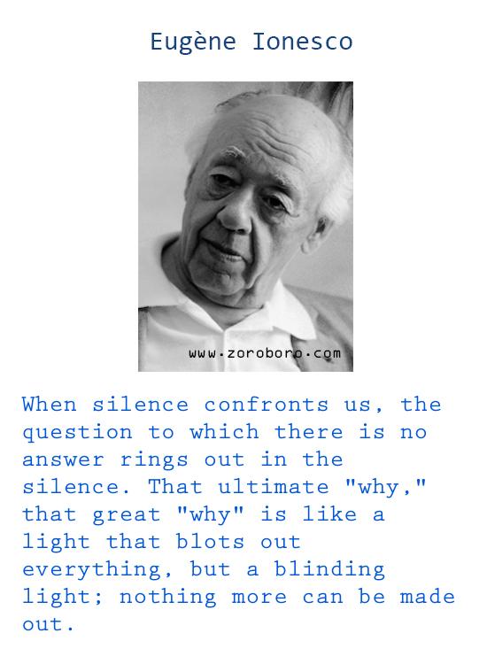 Eugène Ionesco Quotes. Eugene Ionesco People Quotes, Insanity Quotes, Trying Quotes, Eugene Ionesco Education Quotes, Eugene Ionesco Philosophical Quotes & Life Quotes. Eugene Ionesco Books Quotes