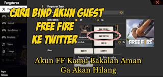 Cara Bind Akun Guest Free Fire Ke Twitter