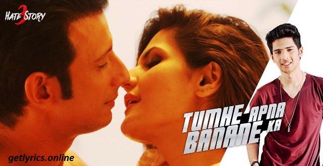 Tumhe Apna Banane ka Junoon Lyrics | Hate Story 3