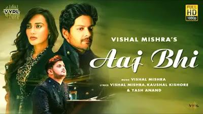 Aaj Bhi Lyrics - Vishal Mishra | Ali Fazal, Surbhi Jyoti