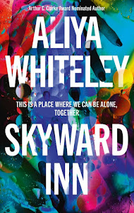 Skyward Inn by Aliya Whiteley