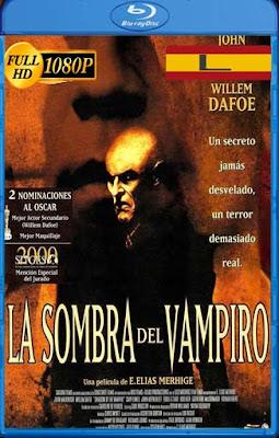 La Sombra Del Vampiro [2000] latino HD [1080P] [GoogleDrive] rijoHD
