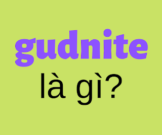 gudnite là gì