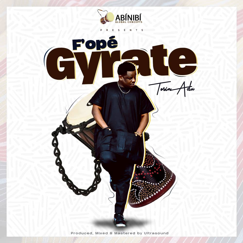 Tosin Adu - Fope Gyrate Mp3 Download