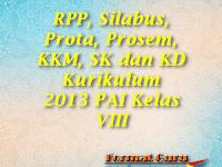 RPP, Silabus, Prota, Prosem, KKM, SK dan KD Kurikulum 2013 PAI Kelas VIII
