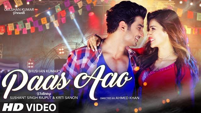 Paas Aao Song Lyrics | Sushant Singh Rajput Kriti Sanon