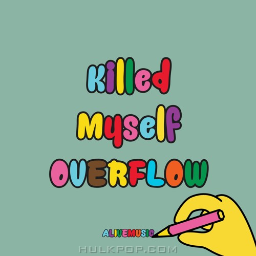 OVERFLOW – Killed Myself – Single