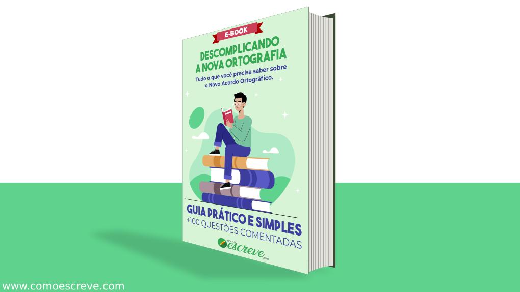 Descomplicando a Nova Ortografia: Guia Prático e Simples.