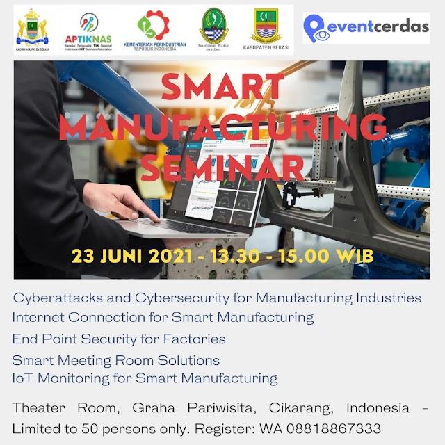 Seminar SMART MANUFACTURING SEMINAR - Theater Room - Graha Pariwisata - Cikarang 23 Juni 2021