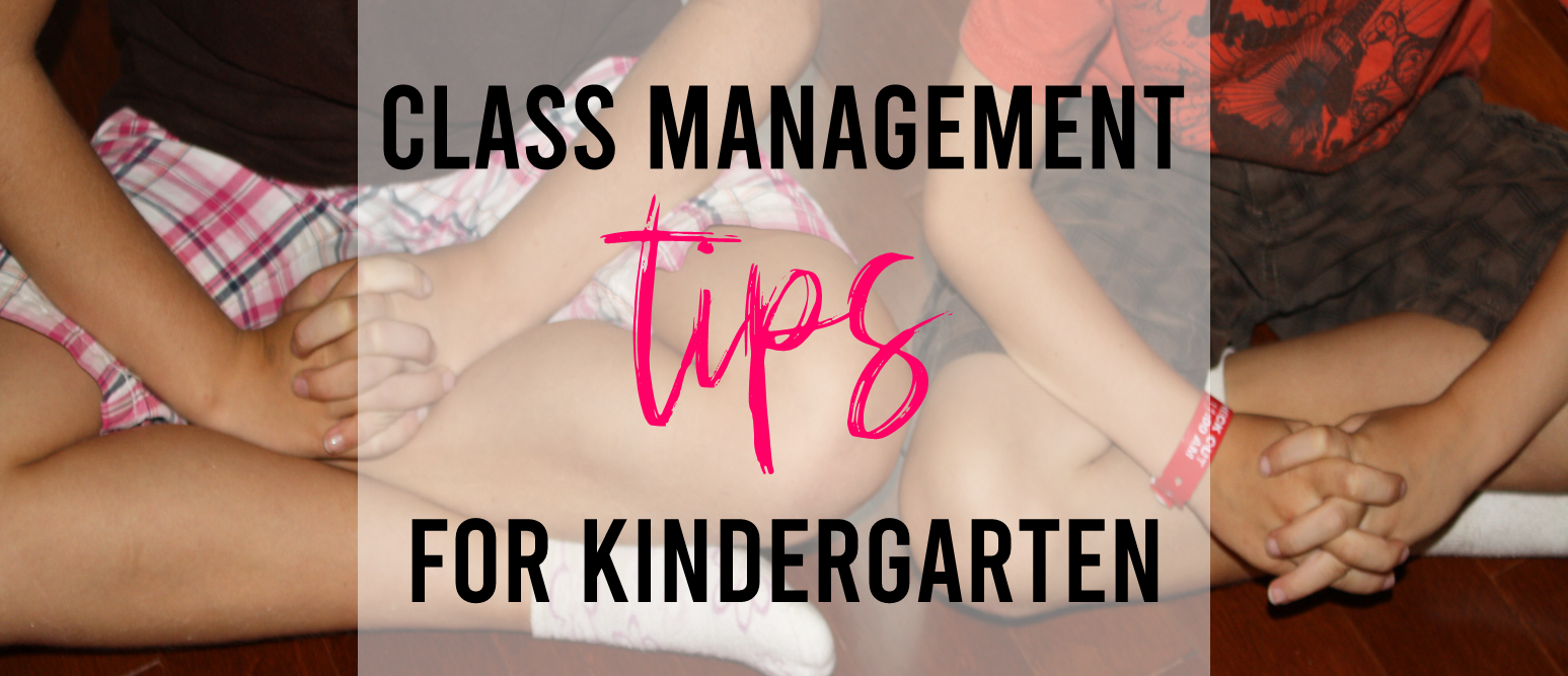 Three class management tips for Kindergarten that REALLY work!