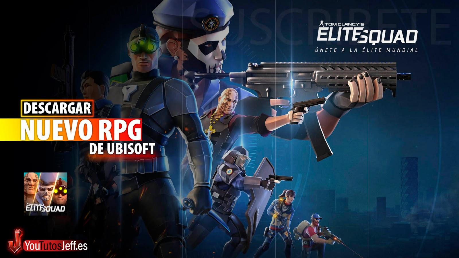 NUEVO RPG de Ubisoft, Descargar Tom Clancy's Elite Squad Android o iOS