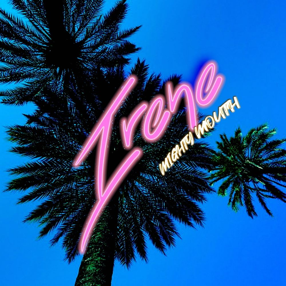 Mighty Mouth – IRENE – Single