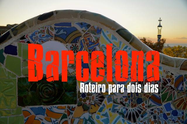 O que visitar em Barcelona, Espanha - Roteiro