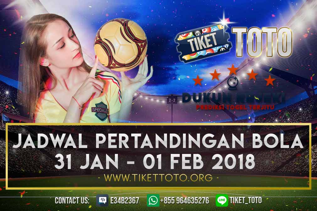 JADWAL PERTANDINGAN BOLA 31 JAN – 01 FEB 2019