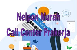 Nelpon Murah Call Center Prakerja