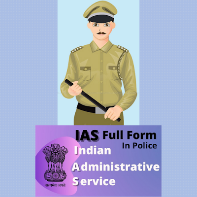 IAS Full Form In Police